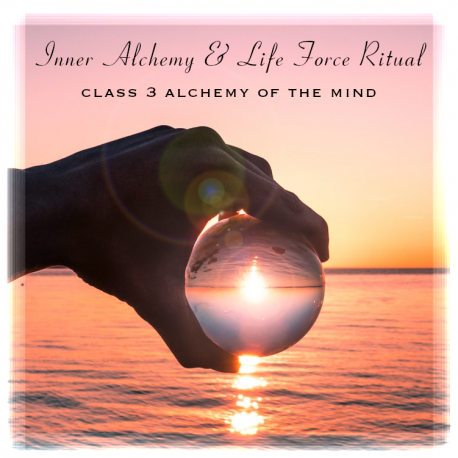 The Inner Alchemy & Life Force ritual class 3