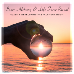 The Inner Alchemy & Life Force ritual class 4